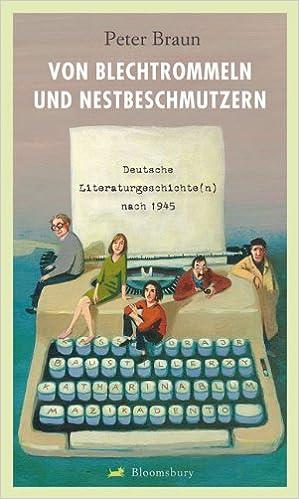 von blechtrommeln und nestbeschmutzern deutsche literaturgeschichte n nach 1945 mehr lust auf literatur