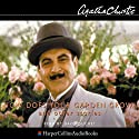 How Does Your Garden Grow? Audiobook by Agatha Christie Narrated by David Suchet