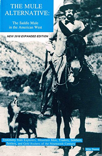 The Mule Alternative: The Saddle Mule in the American West (Trail Mule Saddle)