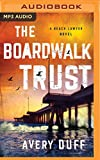 img - for The Boardwalk Trust (Beach Lawyer Series) book / textbook / text book