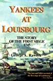 Front cover for the book Yankees at Louisbourg: The Story of the First Siege, 1745 by George A. Rawlyk