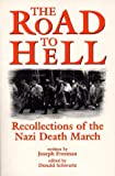 Road to Hell : Recollections of the Nazi Death March, Freeman, Joseph and Schwartz, Donald Ray, 155778762X