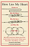 Here Lies My Heart: Essays on Why We Marry, Why We Don't, and What We Find There (A Beacon Anthology)