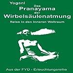 Das Pranayama der Wirbelsaeulenatmung: Reise in den inneren Weltraum    Yogani