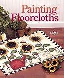 Painting Floorcloths, Plaid Enterprises Staff, 0806965215