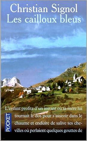 Les Cailloux Bleus Roman Christian Signol 9782266026673