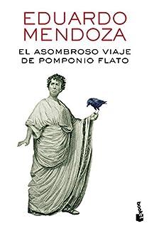El asombroso viaje de Pomponio Flato par Mendoza