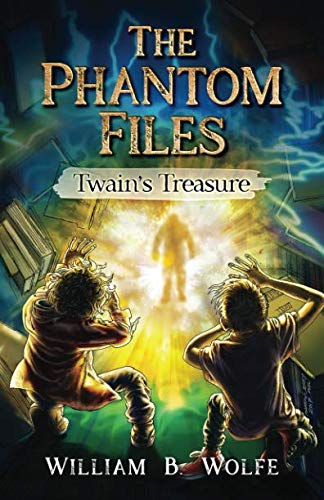 Twain's Treasure (The Phantom Files) (A Ghost Story By Mark Twain Theme)