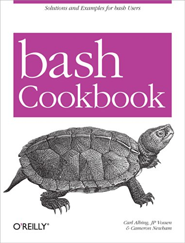 Download bash Cookbook: Solutions and Examples for bash Users (Cookbooks (O'Reilly)) Pdf
