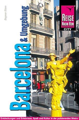 Barcelona und Umgebung. City-Guide für die Hauptstadt Kataloniens