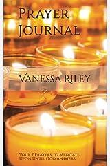 Prayer Journal: 7 Prayers to Meditate Upon Until God Answers Paperback