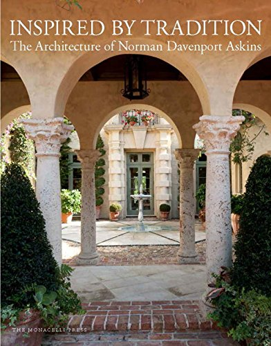 Inspired by Tradition: The Architecture of Norman Davenport Askins by The Monacelli Press