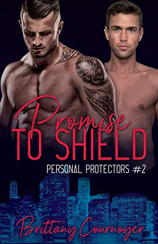 Promise to Shield (Personal Protectors Book 2) by [Cournoyer, Brittany]