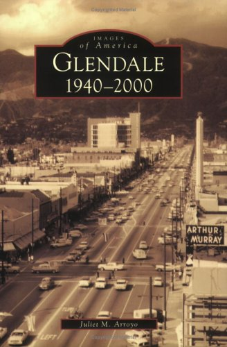 Glendale: 1940-2000 (Images of America)