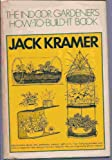 The Indoor Gardener's How-to-Build-It Book, Jack Kramer, 0671218433