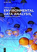 Environmental Data Analysis: Methods and Applications Front Cover