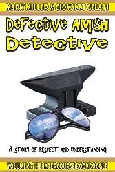 The Defective Amish Detective - Volume 2 - The Intercourse Boondogle