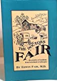The Doctors Fair-- the Practice of Medicine from Horseback to Helicopter, Edwin Fair, 1882336070