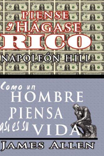 Piense y hagase rico & Como un Hombre Piensa Asi es Su Vida (Spanish Edition) [Napoleon Hill - James Allen] (Tapa Blanda)