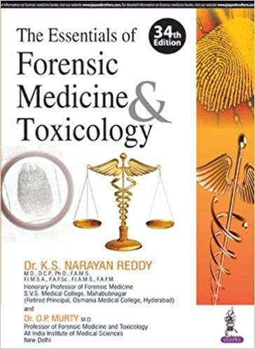 The Essentials Of Forensic Medicine And Toxicology Reddy K S Narayan 9789352701032 Amazon Com Books