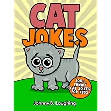 Jokes for Kids: Cat Jokes for Kids: Funny Cat Jokes for Kids (Funny Jokes for Kids)