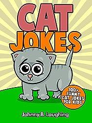 Jokes for Kids: Cat Jokes for Kids (Funny Cat Jokes and Cat Humor): Books For Kids, Jokes For Kids, Kids Jokes, Jokes For Children, Funny Jokes For Kids, Cat Jokes (English Edition)