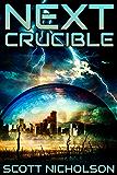 Crucible: A Post-Apocalyptic Thriller (Next Book 5)