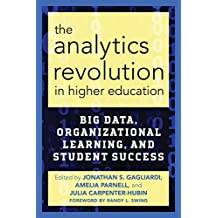The Analytics Revolution in Higher Education: Big Data, Organizational Learning, and Student Success (English Edition)