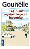 les dieux voyagent toujours incognito by gounelle laurent 2012 mass market paperback