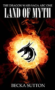 Land of Myth (The Dragon Wars Saga Book 1) (English Edition) por [Sutton, Becka]