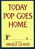 Today Pop Goes Home, Merle Good, 1561480983