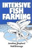 Intensive Fish Farming, Shepherd, C. Jonathan and Bromage, Niall R., 063203467X