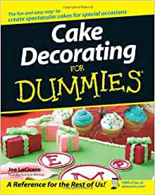Cake Decorating For Dummies: Joe LoCicero: 9780470099117 ...