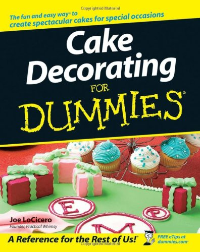 [PDF] Cake Decorating For Dummies Free Download | Publisher : For Dummies | Category : Cooking & Food | ISBN 10 : 0470099119 | ISBN 13 : 9780470099117
