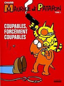 Maurice et Patapon, tome 1 : Coupables, forcément coupables par Charb