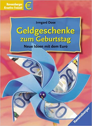 Geldgeschenke Zum Geburtstag Neue Ideen Mit Dem Euro Irmgard Dose