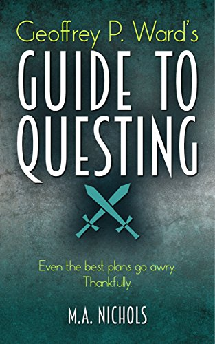 Geoffrey P. Ward's Guide to Questing (Villainy Consultant Series Book 2) (English Edition)