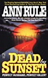 Dead by Sunset, Ann Rule, 0671001132