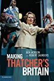Making Thatcher's Britain, , 1107683378