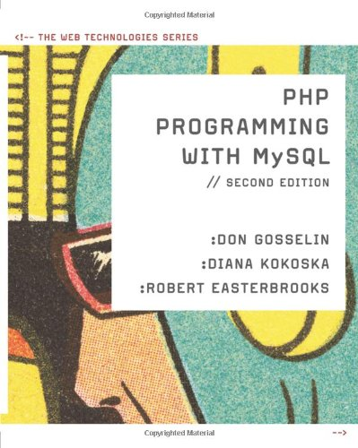 The PHP Programming with MySQL: The Web Technology Series (The Web Technologies Series) ISBN-13 9780538745840