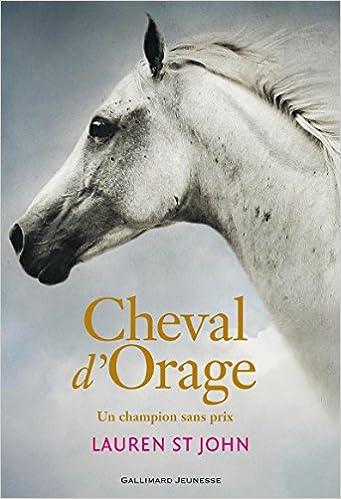 Cheval D Orage Tome 1 Un Champion Sans Prix Lauren St