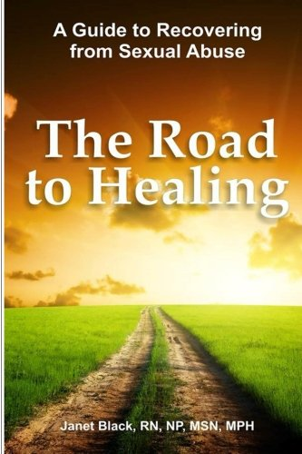 Read Online The Road to Healing: A Guide to Recovery from Sexual Abuse pdf epub
