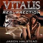 Vitalis: Resurrection (Book 2) | Jason Halstead