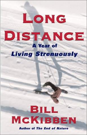 Long Distance: A Year of Living Strenuously (Best Long Distance Hikes In The World)