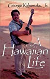 A Hawaiian Life, Konwiser, Paul, 0970443404