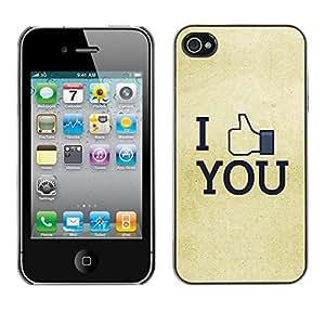 Be Good Phone Accessory // Dura Cáscara cubierta Protectora Caso Carcasa Funda de Protección para Apple Iphone 4 / 4S // I Like You FB
