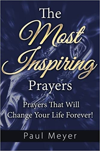 Book The Most Inspiring Prayers: Prayers That Will Change Your Life Forever! (prayer, prayer books, how to pray, spiritual warfare, daily devotional, dreams, christian books, spirituality)