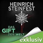 Das Gift der Welt (Winterthriller) | Heinrich Steinfest