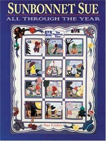 Sunbonnet Sue: All Through the Year