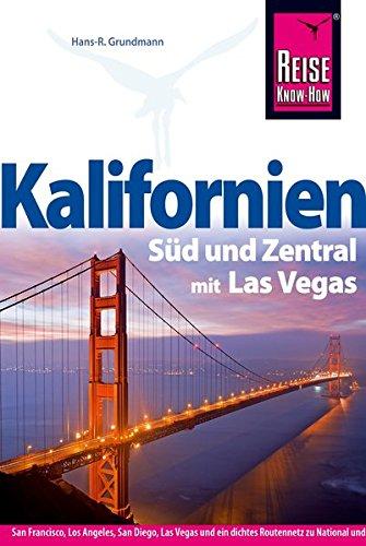 Kalifornien Süd und Zentral mit Las Vegas (Reise Know How) Taschenbuch – 2013 Hans-Rudolf Grundmann Markus Hundt 3896622234 Kunstreiseführer
